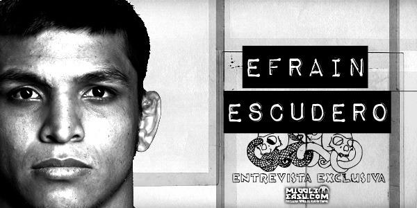 Exclusive interview with Efrain Escudero