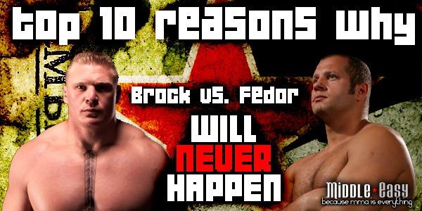 Top Ten Reasons why Fedor vs. Brock will NEVER happen