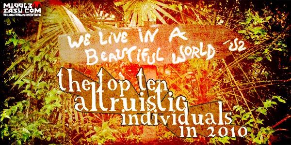 The Top Ten Most Altruistic Individuals in 2010