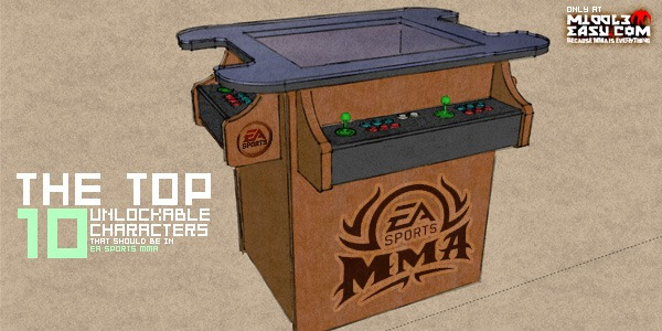 The Top Ten Unlockable Characters That Should Be In EA Sports MMA