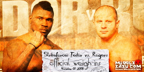 Strikeforce: Fedor vs. Rogers weigh-in pictures