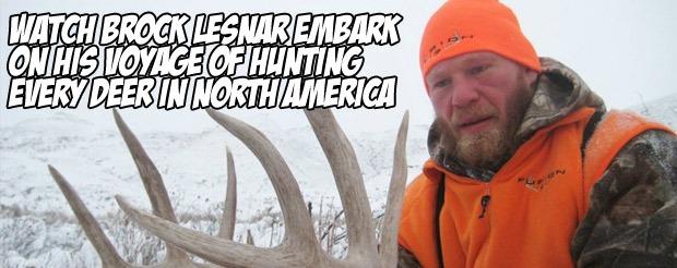 Watch Brock Lesnar embark on his voyage of hunting every deer in North America