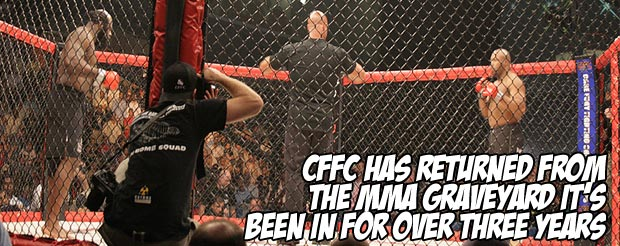 CFFC has returned from the MMA graveyard it's been in for over three years