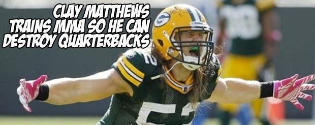Clay Matthews trains MMA so he can destroy quarterbacks