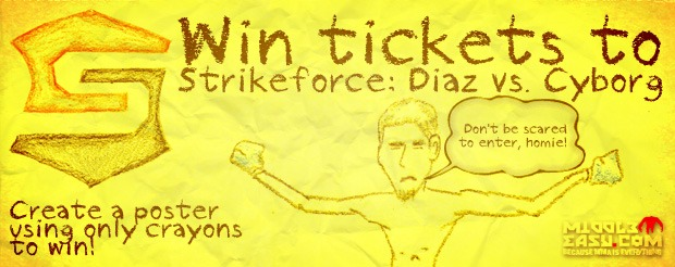 Win tickets to Strikeforce: Diaz vs. Cyborg by creating a poster using only crayons!