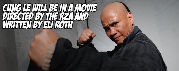 Cung Le will be in a movie directed by The Rza and written by Eli Roth
