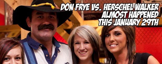 Don Frye vs. Herschel Walker almost happened this January 29th