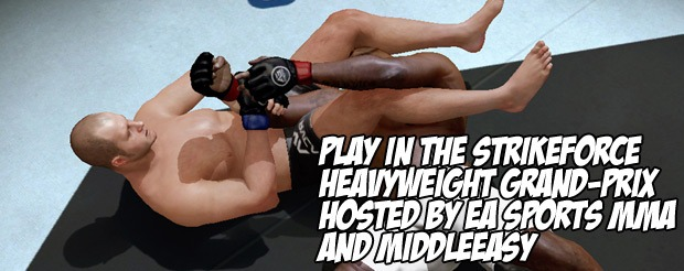 Play in the Strikeforce Heavyweight Grand-Prix hosted by EA Sports MMA and MiddleEasy