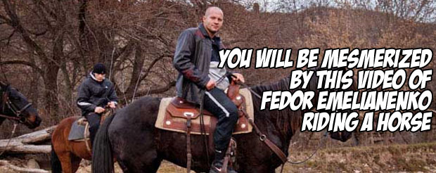 You will be mesmerized by this video of Fedor Emelianenko riding a horse