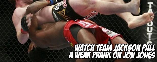 Watch Team Jackson pull a weak prank on Jon Jones