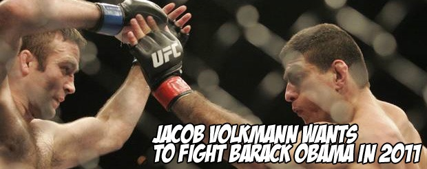 Jacob Volkmann wants to fight Barack Obama in 2011