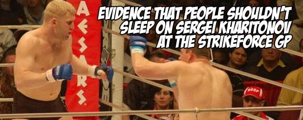 Evidence that people shouldn't sleep on Sergei Kharitonov at the Strikeforce GP