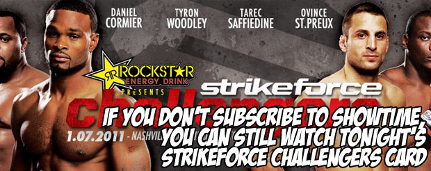 If you don't subscribe to Showtime, you can STILL watch tonight's Strikeforce Challengers card