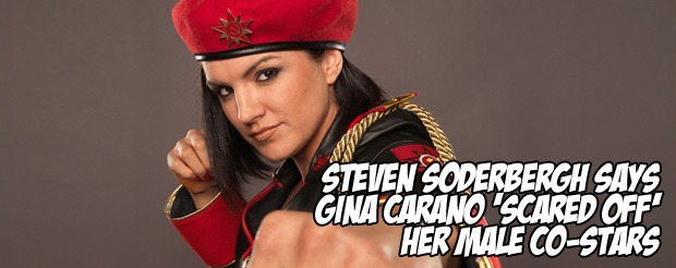 Steven Soderbergh says Gina Carano 'scared off' her male co-stars