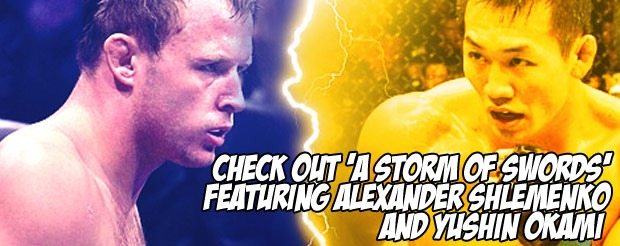 Check out 'A Storm of Swords' featuring Alexander Shlemenko and Yushin Okami