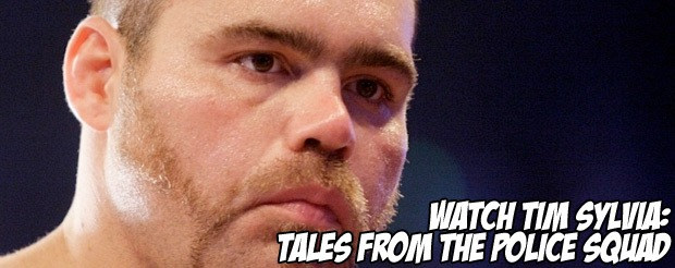 Watch Tim Sylvia: Tales From the Police Squad
