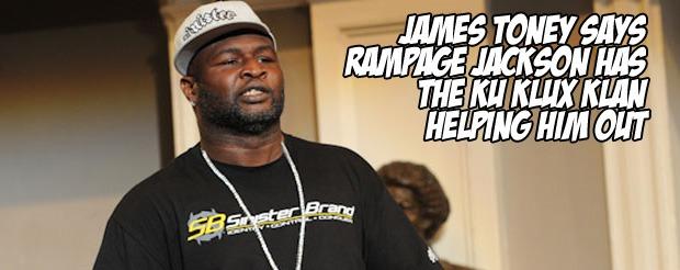 James Toney says Rampage Jackson has the Ku Klux Klan helping him out