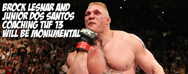 Brock Lesnar and Junior Dos Santos coaching TUF 13 will be monumental
