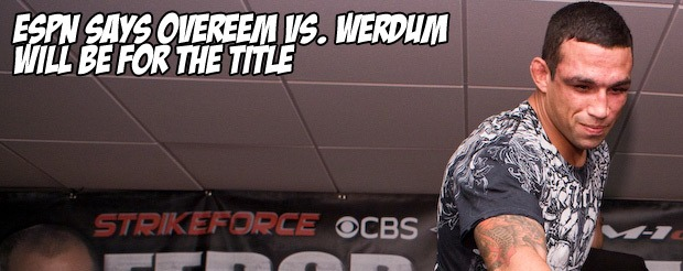 ESPN says Overeem vs. Werdum will be for the title