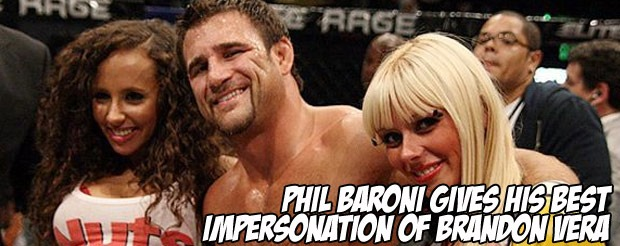 Phil Baroni gives his best impersonation of Brandon Vera