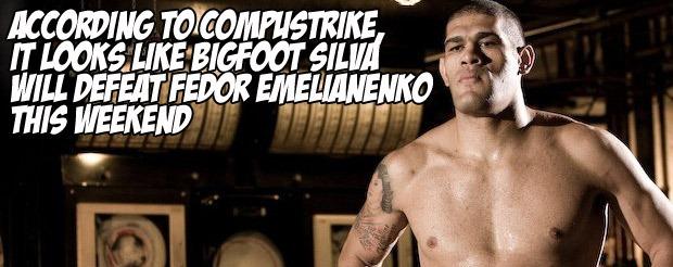 According to Compustrike, it looks like Bigfoot Silva will defeat Fedor Emelianenko this weekend