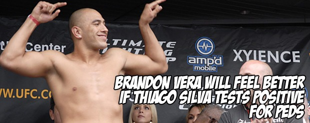 Brandon Vera will feel better if Thiago Silva tests positive for PEDs