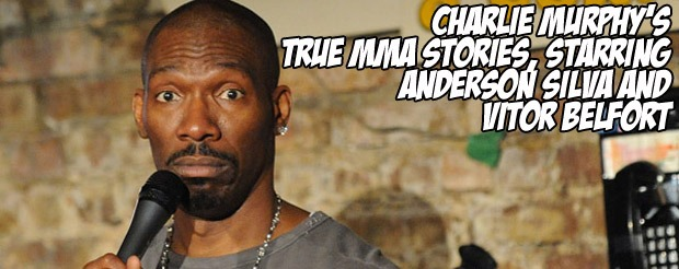 Charlie Murphy's True MMA stories, starring Anderson Silva and Vitor Belfort