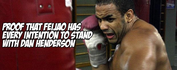 Proof that Feijao has every intention to stand with Dan Henderson
