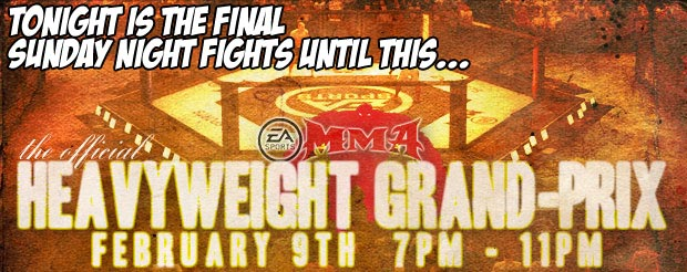 Tonight is the last Sunday Night Fight card until the EA MMA/MiddleEasy GP