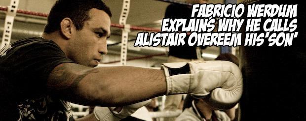 Fabricio Werdum explains why he calls Alistair Overeem his 'son'
