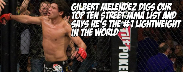Gilbert Melendez digs our top ten list and says he's the #1 lightweight in MMA