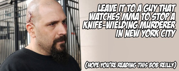 Leave it to a guy that watches MMA to stop a knife-wielding murderer in New York City