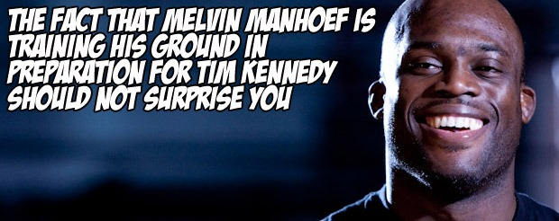 The fact that Melvin Manhoef is training his ground in preparation for Tim Kennedy should not surprise you