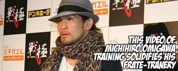 This video of Michihiro Omigawa training solidifies his frate-tranery