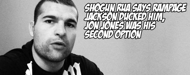 Shogun Rua says Rampage Jackson ducked him, Jon Jones was his second option