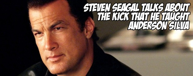 Steven Seagal talks about the kick that HE taught Anderson Silva