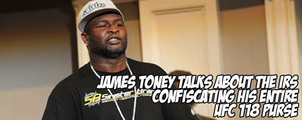 James Toney talks about the IRS confiscating his entire UFC 118 purse