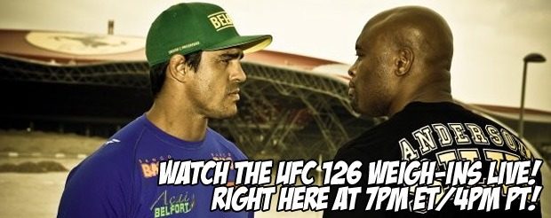 Watch the UFC 126 Weigh-Ins LIVE! Right here at 7pm ET/4pm PT!
