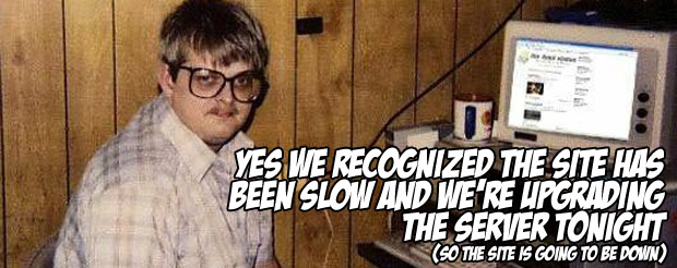 Yes we recognized the site has been slow and we're upgrading the server tonight