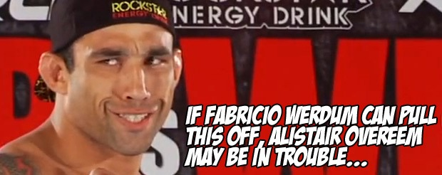 If Fabricio Werdum can pull this off, Alistair Overeem may be in trouble…
