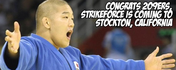 Congrats 209ers, Strikeforce is coming to Stockton, California