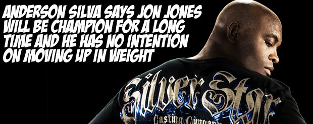 Anderson Silva says Jon Jones will be champion for a long time and he has no intention on moving up in weight