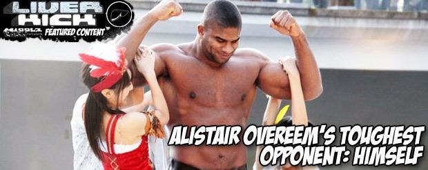 Alistair Overeem's Toughest Opponent: Himself