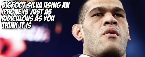 Bigfoot Silva using an iPhone is just as ridiculous as you think it is