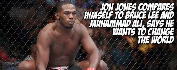 Jon Jones compares himself to Bruce Lee and Muhammad Ali, says he wants to change the world