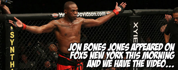 Jon Bones Jones appeared on Fox5 New York this morning and we have the video…