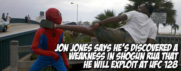 Jon Jones says he's discovered a weakness in Shogun Rua that he will exploit at UFC 128