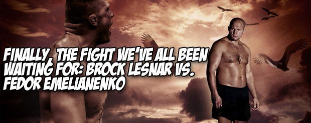 Finally, the fight we've all been waiting for: Brock Lesnar vs. Fedor Emelianenko