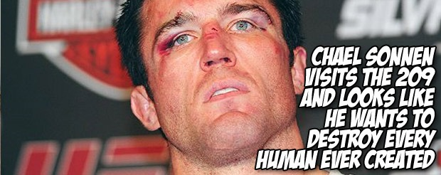 Chael Sonnen visits the 209 and looks like he wants to destroy every human ever created