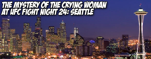 The mystery of the crying woman at UFC Fight Night 24: Seattle